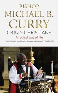 Crazy Christians: A Radical Way of Life