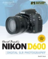 David Busch's Nikon D600 Guide to Digita