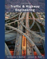 Traffic and Highway Engineering, 5th ed.
