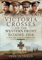 VCs on the Western Front - Somme 1916