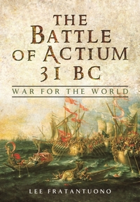 The Battle of Actium 31 B.C.