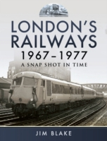 London's Railways 1967-1977