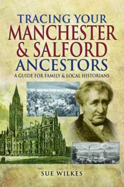 Tracing Your Manchester and Salford Ance