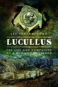 Lucullus: The Life and and Campaigns of