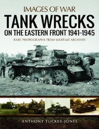 Tank Wrecks of the Eastern Front 1941 -