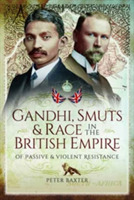 Gandhi, Smuts and Race in the British Em