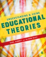 Understanding and Using Educational Theo