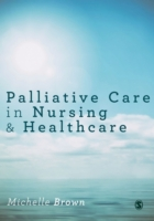 Palliative Care in Nursing and Healthcar
