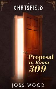 Proposal in Room 309 (A Chatsfield Short