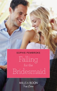 Falling for the Bridesmaid (Mills & Boon