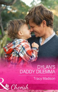 Dylan's Daddy Dilemma (Mills & Boon Cher