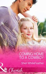 Coming Home to a Cowboy (Mills & Boon Ch