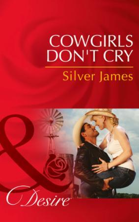 Cowgirls Don't Cry (Mills & Boon Desire)