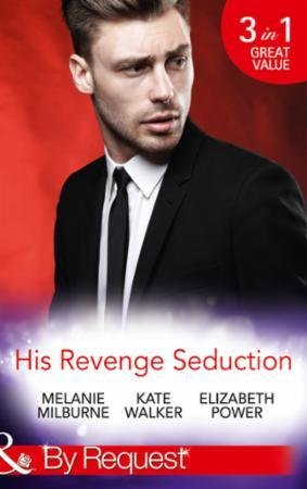 His Revenge Seduction: The Melendez Forg