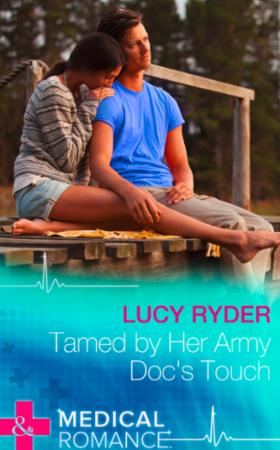 Tamed by Her Army Doc's Touch (Mills & B