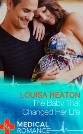 Baby That Changed Her Life (Mills & Boon
