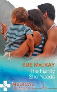 Family She Needs (Mills & Boon Medical)
