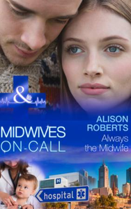 Always the Midwife (Mills & Boon Medical