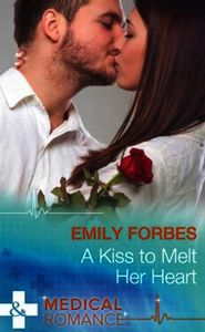 Kiss to Melt Her Heart (Mills & Boon Med