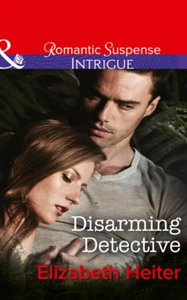 Disarming Detective (Mills & Boon Intrig