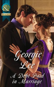 Debt Paid In Marriage (Mills & Boon Hist