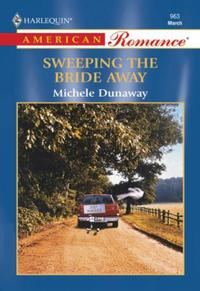 Sweeping The Bride Away (Mills & Boon Am