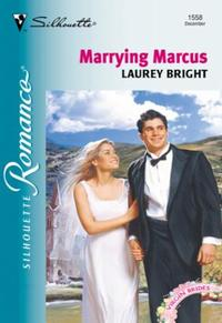 Marrying Marcus (Mills & Boon Silhouette
