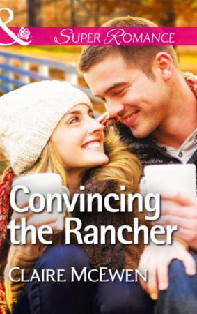 Convincing the Rancher (Mills & Boon Sup