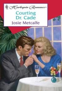 Courting Dr Cade (Mills & Boon Cherish)