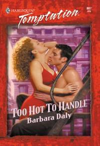Too Hot To Handle (Mills & Boon Temptati