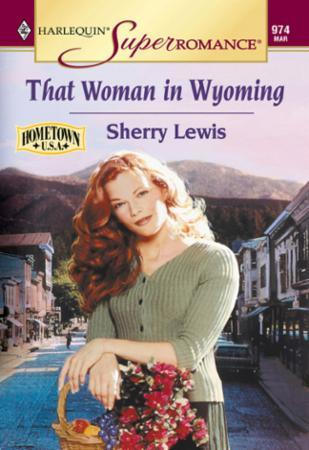 That Woman In Wyoming (Mills & Boon Vint