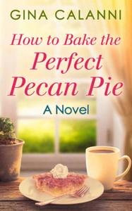 How to Bake the Perfect Pecan Pie (Home