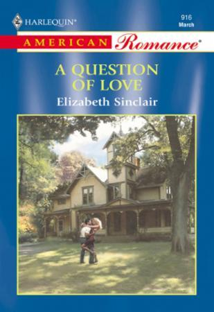 Question Of Love (Mills & Boon American