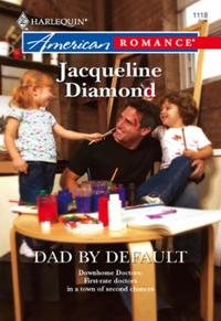Dad by Default (Mills & Boon American Ro
