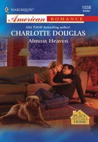 Almost Heaven (Mills & Boon American Rom
