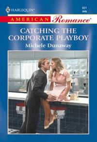 Catching The Corporate Playboy (Mills &