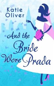 And the Bride Wore Prada (Marrying Mr Da