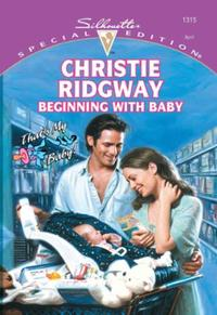 Beginning With Baby (Mills & Boon Cheris