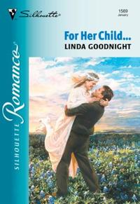 For Her Child... (Mills & Boon Silhouett