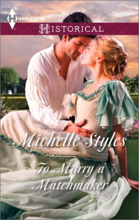 To Marry a Matchmaker (Mills & Boon Hist