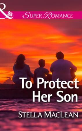 To Protect Her Son (Mills & Boon Superro