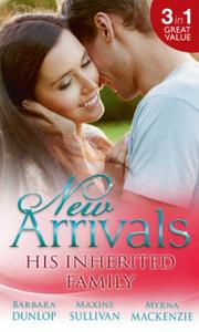New Arrivals: His Inherited Family: Bill