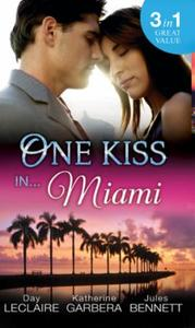 One Kiss in... Miami: Nothing Short of P
