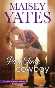 Part Time Cowboy (Copper Ridge - Book 2)