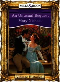 Unusual Bequest (Mills & Boon Historical