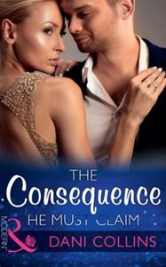 Consequence He Must Claim (Mills & Boon