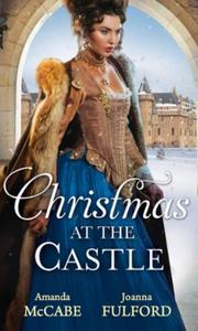 Christmas at the castle: tarnished rose of the court / the laird'