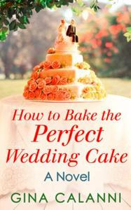 How To Bake The Perfect Wedding Cake
