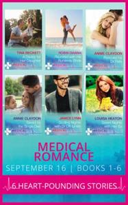 Medical romance september 2016 books 1-6: a daddy for her daughter / reunited with
