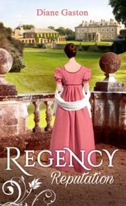 Regency Reputation: A Reputation for Notoriety / A Marriage